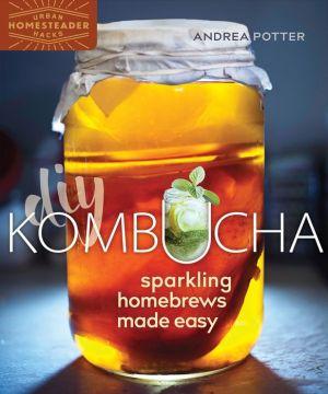 Book DIY Kombucha: Sparkling Homebrews Made Easy