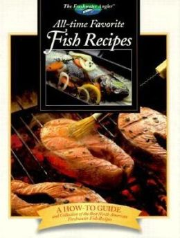 All-Time Favorite Fish Recipes