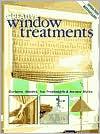 Creative Window Treatments: Curtains, Shades, Top Treatments & No-sew Styles