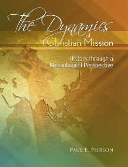 The Dynamics Of Christian Mission
