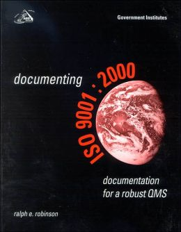 Documenting ISO 9001: Documentation for a Robust QMS