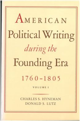 American Political Writing During the Founding Era: Two Volume Paperback Set