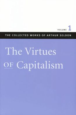 The Virtues of Capitalism: Volume 1