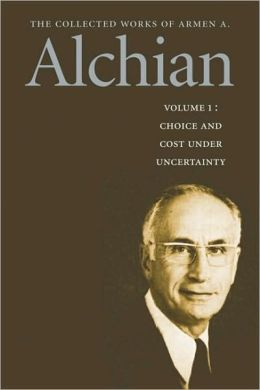 The Collected Works of Armen A. Alchian: Volume 1 CL