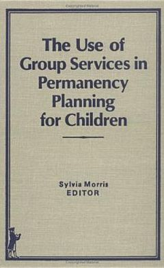 Use of Group Services in Permanency Planning for Children