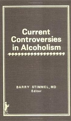 Current Controversies in Alcoholism