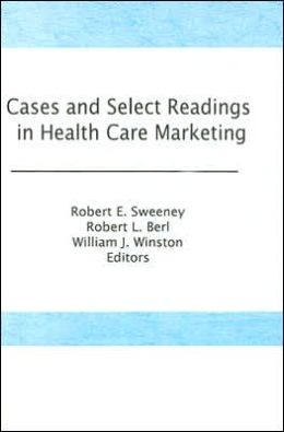 Cases and Select Readings in Health Care Marketing