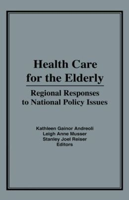 Health Care for the Elderly: Regional Responses for National Policy Issues