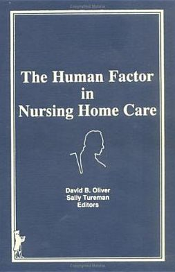 The Human Factor in Nursing Home Care