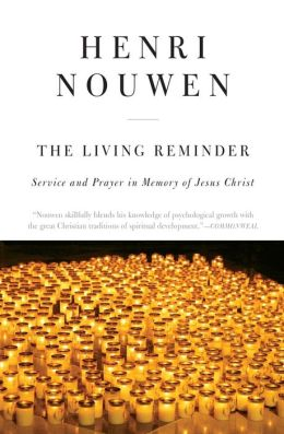 The Living Reminder: Service and Prayer in Memory of Jesus Christ