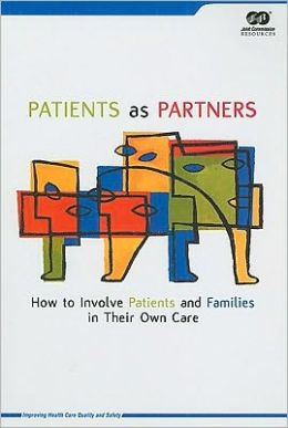 Patients as Partners: How to Involve Patients and Families in Their Own Care