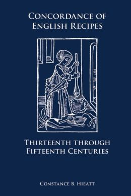 Concordance of English Recipes: Thirteenth to Fifteenth Centuries