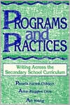 Programs and Practices: Writing Across the Secondary School Curriculum