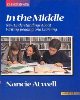In the Middle: New Understanding About Writing, Reading, and Learning