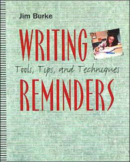 Writing Reminders : Tools, Tips and Techniques