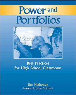 Power and Portfolios: Best Practices for High School Classrooms