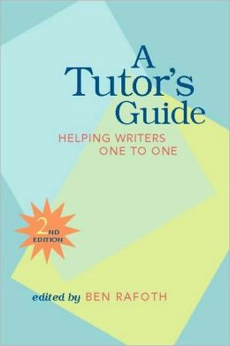 A Tutor's Guide: Helping Writers One to One