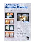 Advances In Operative Dentistry Vol 2: Challenges of the Future