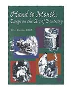 Hand To Mouth: Essays on The Art of Dentistry