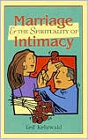 Marriage and the Spirituality of Intimacy