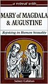 A Retreat with Mary of Magdala and Augustine: Rejoicing in Human Sexuality