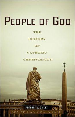 People of God: The History of Catholic Christianity