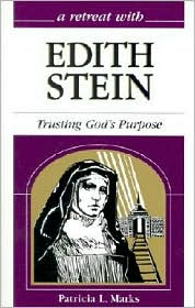 Retreat with Edith Stein: Trusting God's Purpose