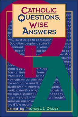 Catholic Questions, Wise Answers