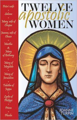 Twelve Apostolic Women