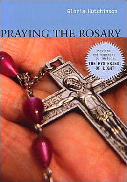 Praying the Rosary: New Reflections on the Mysteries