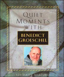 Quiet Moments With Benedict Groeschel