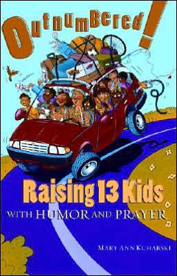 Outnumbered! Raising 13 Kids with Humor & Prayer