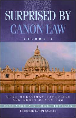 Surprised by Canon Law, Volume 2: More Questions Catholics Ask About Canon Law