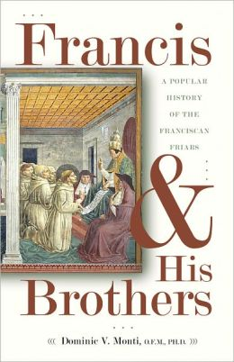 Francis & His Brothers: A Popular History of the Franciscan Friars