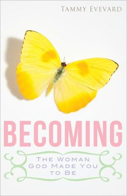 Becoming: The Woman God Made You To Be
