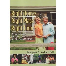 Right House, Right Place, Right Time: Community and Lifestyle Preferences of the 45+ Housing Market