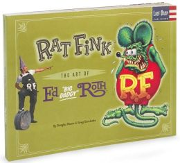 Rat Fink: The Art of Ed