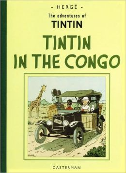 The Adventures of Tintin in the Congo: Reporter for Le Petit Vingtieme (Tintin Series)