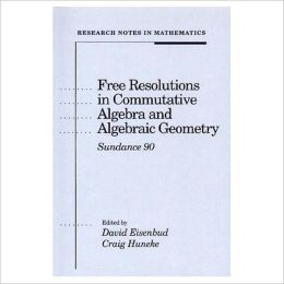 Free Resolutions in Commutative Algebra and Algebraic Geometry