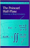 The Poincare Half-Plane: A Gateway to Modern Geometry