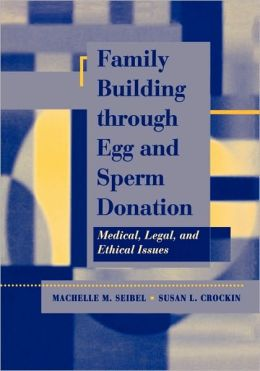 Family Building Through Egg And Sperm Donation