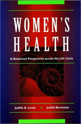 The Health of Women: A Relational Perspective Across the Life Cycle