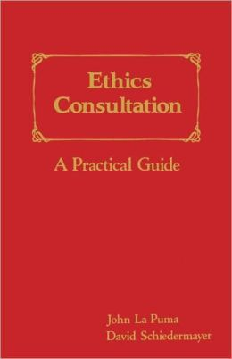 Ethics Consultation: A Practical Guide