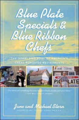 Blue Plate Specials and Blue Ribbon Chefs: The Heart and Soul of America's Great Roadside Restaurants