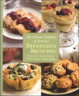 Culinary Institute of America: Breakfasts and Brunches