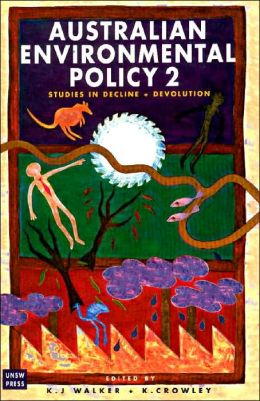 Australian Environmental Policy 2: Studies in Decline and Devolution