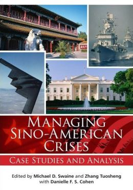 Managing Sino-American Crises: Case Studies and Analysis
