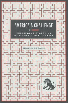 America's Challenge: Engaging a Rising China in the Twenty-First Century