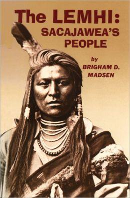 The Lemhi: Sacajawea's People