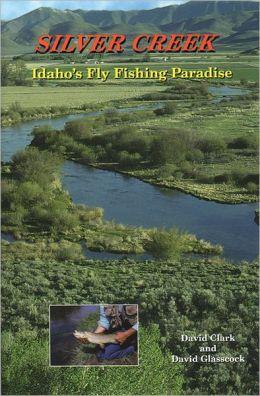 Silver Creek: Idaho's Fly Fishing Paradise